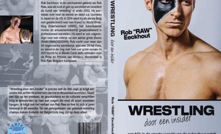 """""""Wrestling door een insider"""" van Rob Raw"""